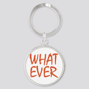whatever Round Keychain