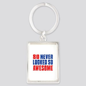 80 Never looked So Much Awesome Portrait Keychain
