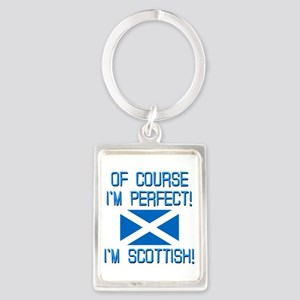 I'm Perfect I'm Scottish Portrait Keychain