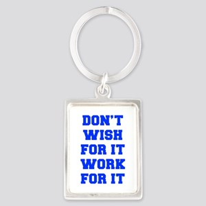 DONT-WISH-FOR-IT-FRESH-BLUE Keychains
