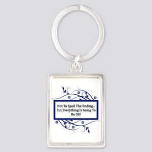 Everything Will Be OK Quote Portrait Keychain