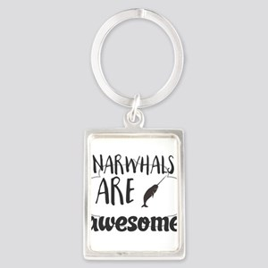 Narwhals are awesome Keychains