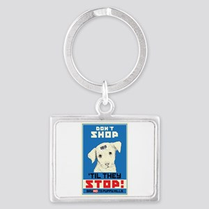 Say No To Puppy Mills Landscape Keychain