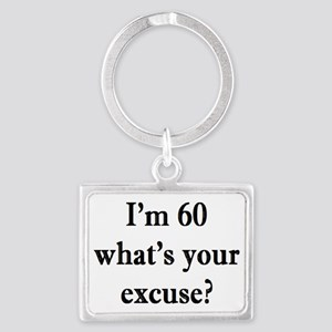 60 your excuse 3 Keychains