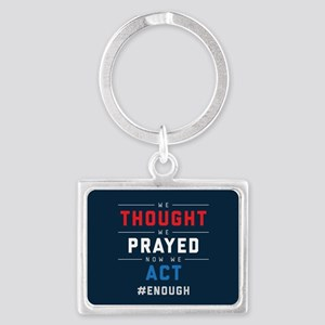 Now We Act #ENOUGH Landscape Keychain