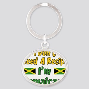 Dont Need Recipe Jamaican Oval Keychain