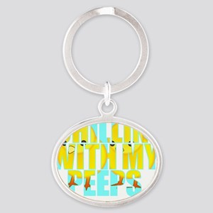 chillin-with-my-peeps Oval Keychain