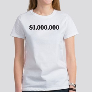 $1million Women's T-Shirt