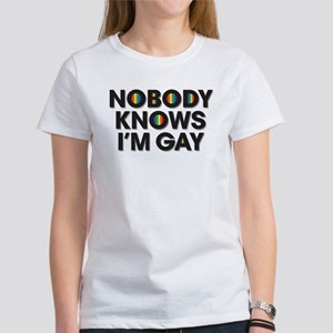 Nobody Knows I'm Gay Women's T-Shirt