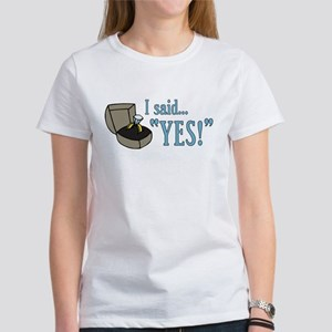 "I Said ""Yes!"" Newly Engaged Women's T-Shirt"