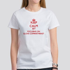 Keep Calm by focusing on Glove Compartmens T-Shirt