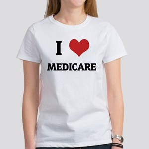 I Love Medicare Women's T-Shirt