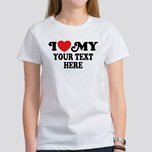 I Love My Personalized Women's T-Shirt