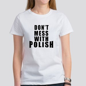 Don't Mess With Poland Women's T-Shirt