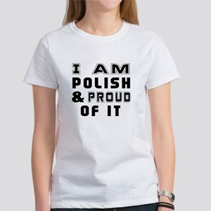 I Am Polish And Proud Of It Women's T-Shirt