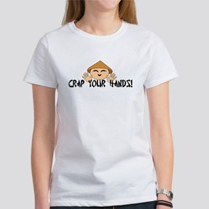 Crap your Hands! Women's T-Shirt