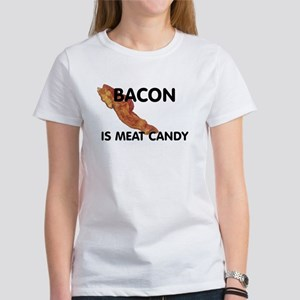 Bacon Is Meat Candy Women's T-Shirt