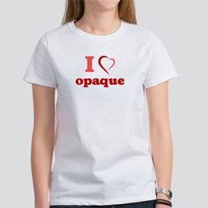 I Love Opaque T-Shirt