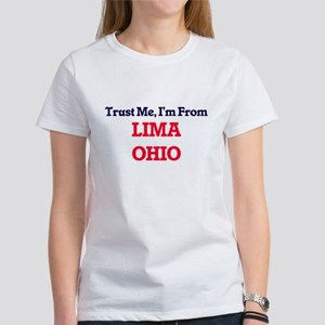 Trust Me, I'm from Lima Ohio T-Shirt