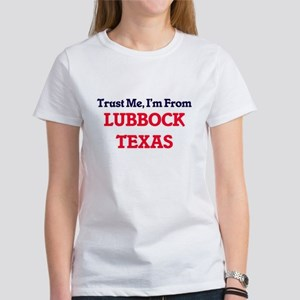 Trust Me, I'm from Lubbock Texas T-Shirt