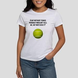 7d335db7e Tennis Quotes Funny Women's T-Shirts - CafePress