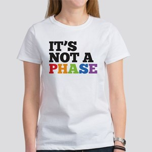 It's Not A Phase Women's T-Shirt
