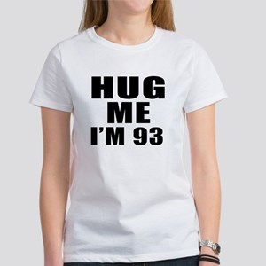 Hug Me I Am 93 Women's T-Shirt