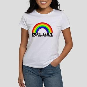 Not Gay But Supportive Women's T-Shirt