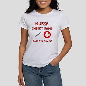Personalize Nurse Calls Shots Women's T-Shirt