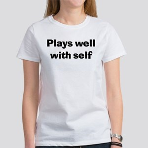 Plays Well With Self Women's T-Shirt