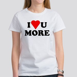 I Love You More shirt Women's T-Shirt