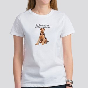 Airedales: Why you can't have nice things T-Shirt