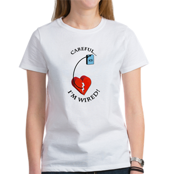 I\'m Wired Women\'s T-Shirt > Careful, I\'m Wired > MedTees.com