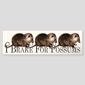 I Brake For Possums Bumper Sticker