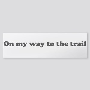 on my way to the trail Sticker (Bumper)