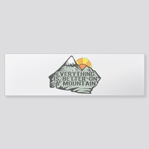 Everythings better on a mountain. Bumper Sticker