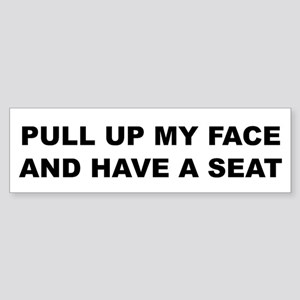 Need a seat how about my face