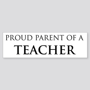 Proud Parent: Teacher Bumper Sticker