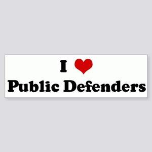 I Love Public Defenders Bumper Sticker