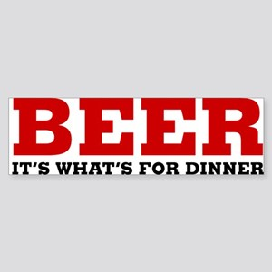 beer for dinner Bumper Sticker