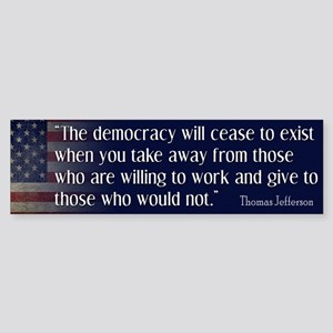 'Jefferson: Democracy will cease to exist Sticker