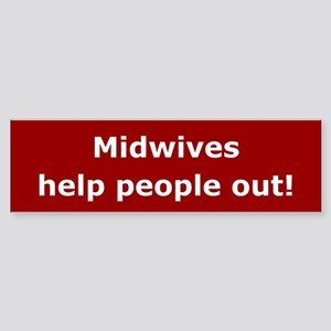 Midwives Help People Out Bumper Sticker