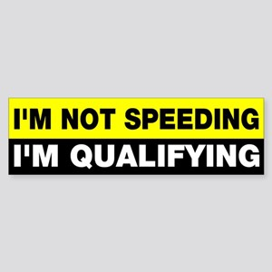I'm not speeding qualifying Sticker (Bumper)