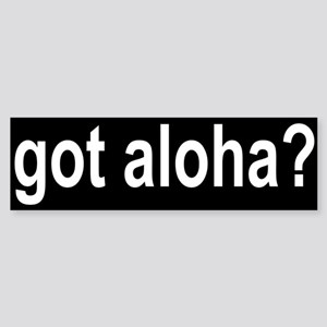 Got Aloha Bumper Sticker