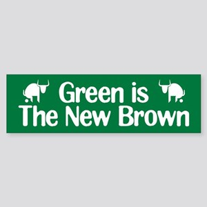 Green is The New Brown Bumper Sticker