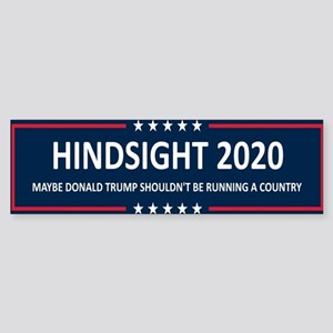 Hindsight 2020 Bumper Sticker