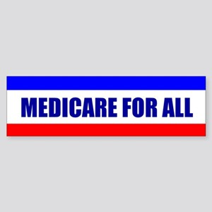 MEDICARE FOR ALL: Bumper Sticker