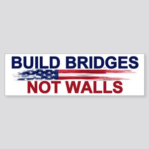 Build Bridges Not Walls Bumper Sticker