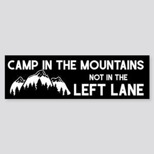 Camp in mountains not left lane Bumper Sticker