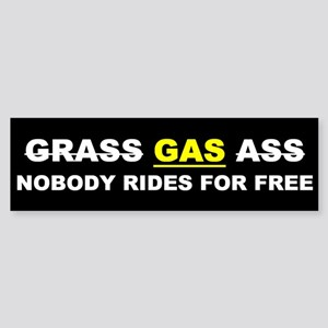 "GRASS ""GAS"" ASS Bumper Sticker"